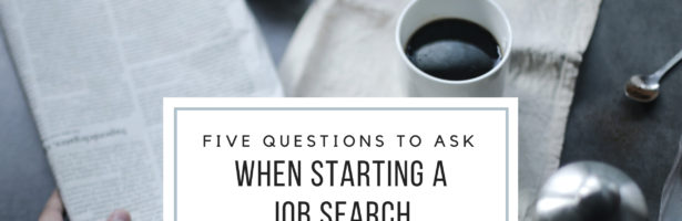 Five Questions to Ask When Starting a Job Search