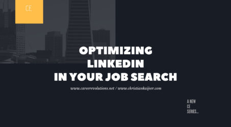 Optimizing LinkedIn in Your Job Search – Part II of III
