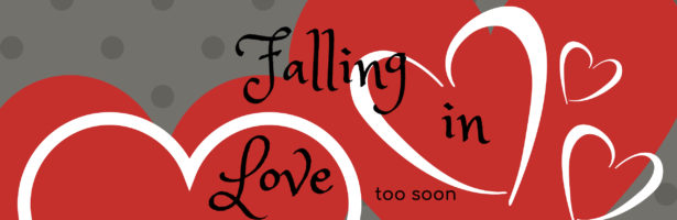 Falling In Love Too Soon